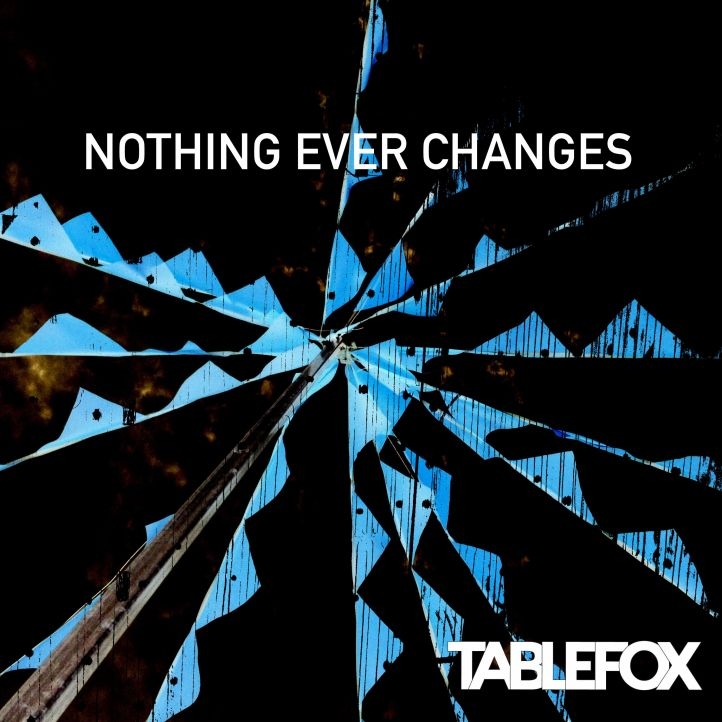 nothing ever changes tablefox