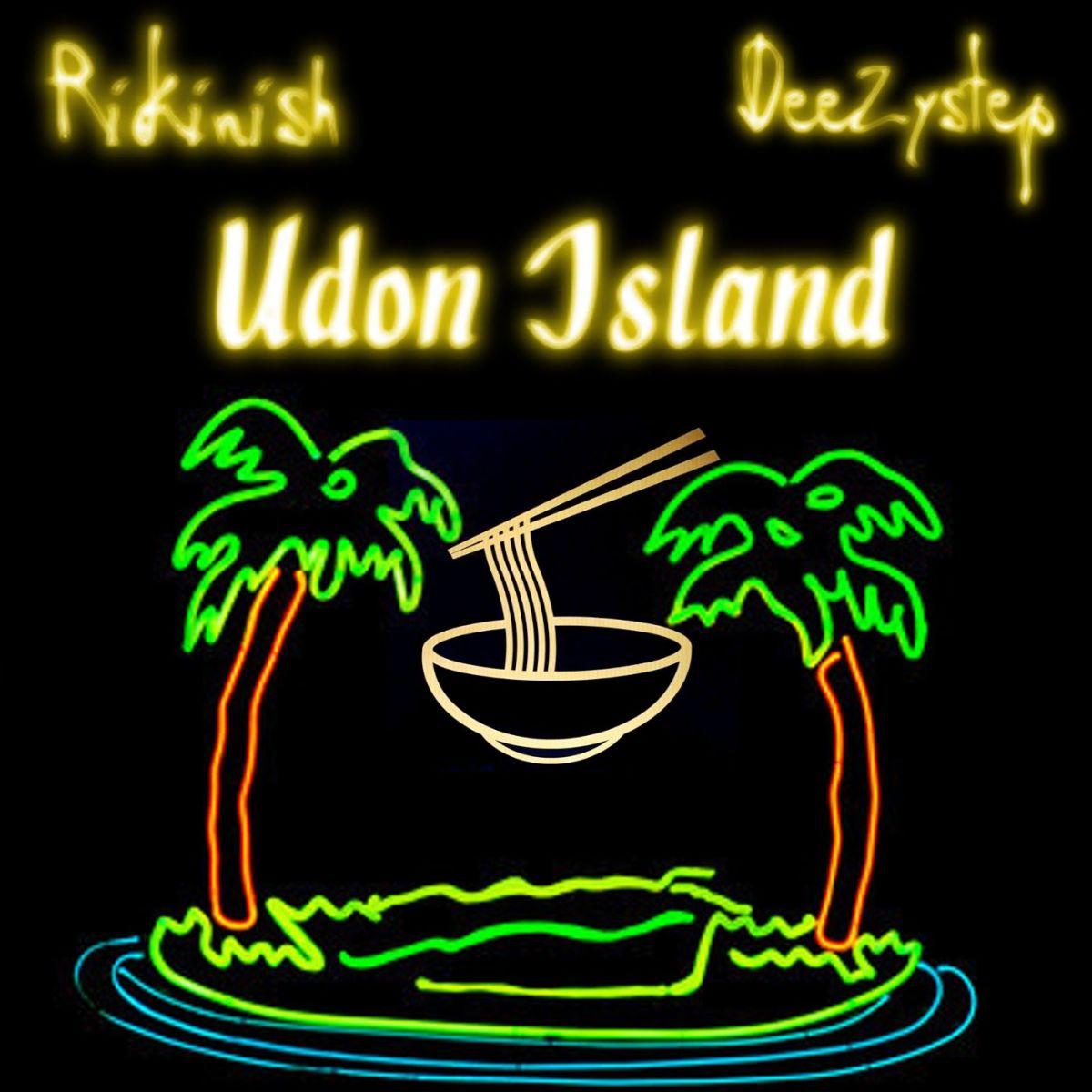 """Rikinish & DeeZystep - """"Udon Island"""""""