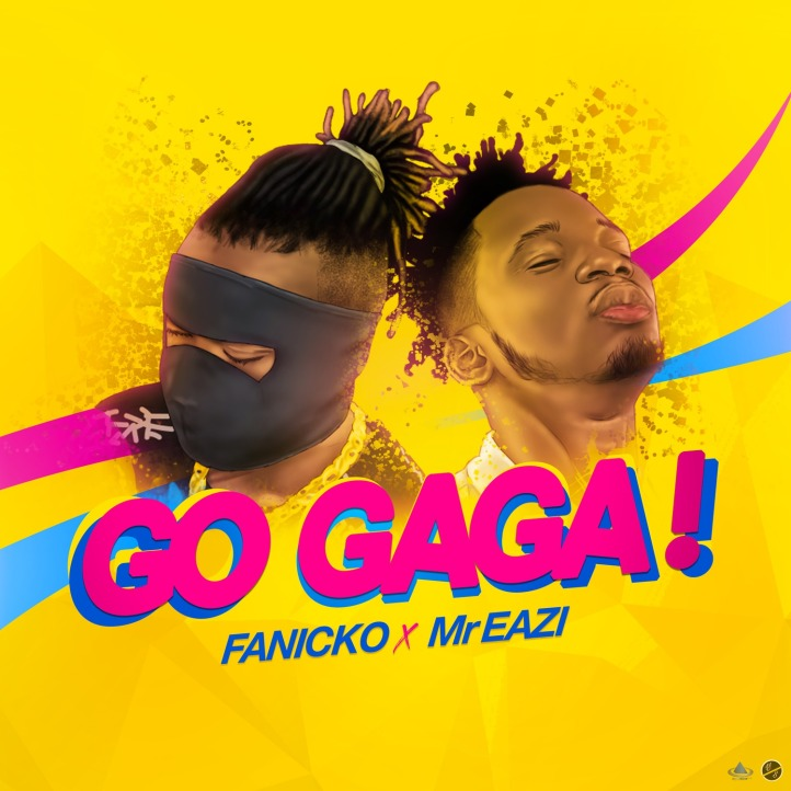 Fanicko & Mr Eazi - Go Ga Ga